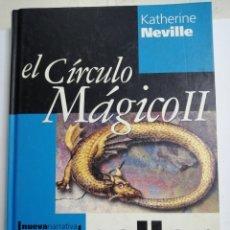 Libros de segunda mano: EL CIRCULO MAGICO II. BETSELLER POR KATHRINE NEVILLE.. Lote 177371665