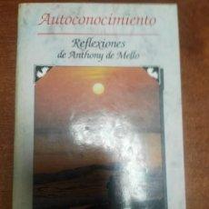 Libros de segunda mano: AUTOCONOCIMIENTO - REFLEXIONES DE ANTHONY DE MELLO. Lote 177412833