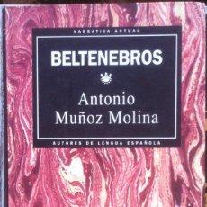 Libros de segunda mano: BELTENEBROS..- ANTONIO MUÑOZ MOLINA - SEIX BARRAL/RBA 1993 1ª EDICIÓN EX. Lote 177424683