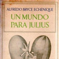 Libros de segunda mano: UN MUNDO PARA JULIUS. ALFREDO BRYCE ECHENIQUE. 1970.. Lote 177561204