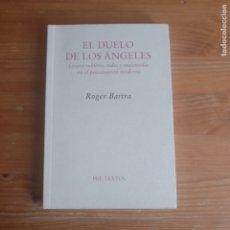 Libros de segunda mano: EL DUELO DE LOS ANGELES ROGER BARTRA MURIÀ PUBLICADO POR PRE-TEXTOS (2004) 166PP. Lote 177567480