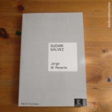 Libros de segunda mano: GUDARI GÁLVEZ REVERTE, JORGE M. PUBLICADO POR ESPASA CALPE. EDICIÓN EN PRUEBAS. 228PP COLECCIONIS. Lote 177592464