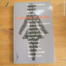 Libros de segunda mano: MUJERES AL ALBA VVAA PUBLICADO POR ALFAGUARA (1999) 223PP VER LISTADO. Lote 177593195