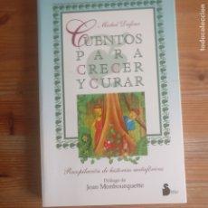 Libros de segunda mano: CUENTOS PARA CRECER Y CURAR: RECOPILACIÓN DE RELATOS METAFÓRICOS DUFOUR, MICHEL SIRIO 1998 236PP. Lote 177607892