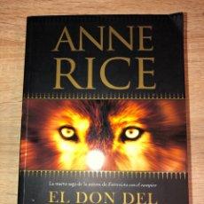 Libros de segunda mano: EL DON DEL LOBO. ANNE RICE. BARCELONA, 2012. PAGS: 506. Lote 177619013