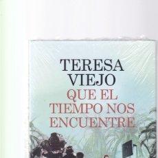 Libros de segunda mano: TERESA VIEJO - QUE EL TIEMPO NOS ENCUENTRE - CIRCULO LECTORES / PRECINTADO, SIN USO. Lote 177638539