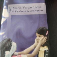 Libros de segunda mano: EL PARAÍSO EN LA OTRA ESQUINA, VARGAS LLOSA. Lote 177651084