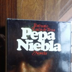 Libros de segunda mano: PEPA NIEBLA, TORCUATO LUCA DE TENA. Lote 177702948