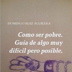 Libros de segunda mano: COMO SER POBRE. GUÍA DE ALGO MUY DIFÍCIL PERO POSIBLE. Lote 177708148