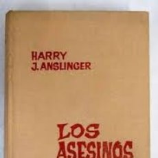 Livres d'occasion: LOS ASESINOS. HARRY J. ANSLINGER. . Lote 177741053
