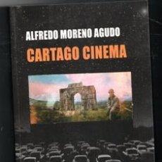 Libros de segunda mano: CARTAGO CINEMA. ALFREDO MORENO AGUDO. Lote 177761552