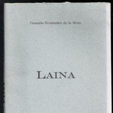 Libros de segunda mano: LAINA. GONZALO FERNÁNDEZ DE LA MORA. Lote 177761617
