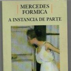 Libros de segunda mano: A INSTANCIA DE PARTE. MERCEDES FORMICA. Lote 177761624