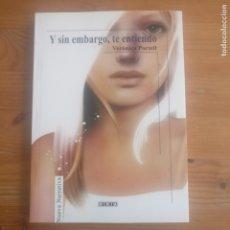 Libros de segunda mano: Y SIN EMBARGO, TE ENTIENDO. VERÓNICA PORTELL. ED. HIRIA 180PP. Lote 177779869