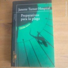 Libros de segunda mano: PREPARATIVOS PARA LA PLAGA TURNER HOSPITAL,JANETTE PUBLICADO POR ALFAGUARA (2004) 444PP. Lote 177785065