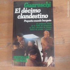 Libros de segunda mano: EL DECIMO CLANDESTINO PEQUEÑO MUNDO BURGUES RELATOS GUARESCHI PLANETA 1ª EDIC (1984) 194PP. Lote 177814499