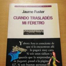 Libros de segunda mano: CUANDO TRASLADÉIS MI FÉRETRO (JAUME FUSTER) EDITORIAL TIMUN MAS. Lote 177835322