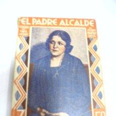 Libros de segunda mano: NOVELA. LA FARSA. EL PADRE ALCALDE. PEDRO MUÑOZ SECA. Nº 192. MADRID. Lote 177865185