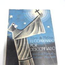 Libros de segunda mano: NOVELA. LA FARSA. EL CONDENADO POR DESCONFIADO. TIRSO DE MOLINA. Nº 145. MADRID. Lote 177866158