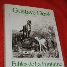 Libros de segunda mano: GUSTAVE DORE - FABLES DE LA FONTAINE - SACELP 1982. Lote 177889189