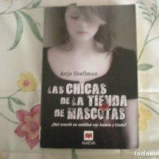 Libros de segunda mano: LAS CHICAS DE LA TIENDA DE MASCOTAS;ANJA SNELLMAN;MAEVA 2010. Lote 178022472