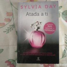 Libros de segunda mano: ATADA A TI;SYLVIA DAY;ESPASA 2013. Lote 178036484