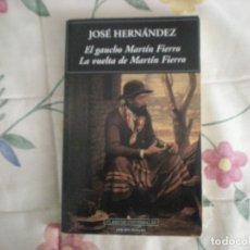 Libros de segunda mano: EL GAUCHO MARTÍN FIERRO/LA VUELTA DE MARTÍN FIERRO;JOSÉ HERNÁNDEZ;EDICIONES ESCOLARES 2001. Lote 178044955