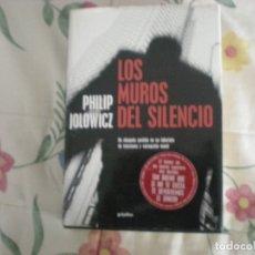 Libros de segunda mano: LOS MUROS DEL SILENCIO;PHILIP JOLOWICZ;GRIJALBO 2002. Lote 178045820