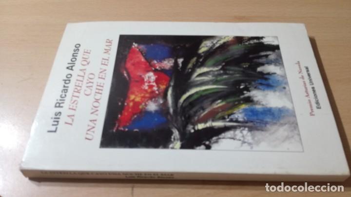 LA ESTRELLA QUE CAYO UNA NOCHE EN EL MAR - RICARDO ALONSO DEDICATORIA AUTOGRAFA A CONOCIDO ESCRITOR (Libros de Segunda Mano (posteriores a 1936) - Literatura - Narrativa - Otros)