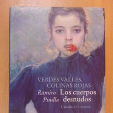 Libros de segunda mano: VERDES VALLES,COLINAS ROJAS. LOS CUERPOS DESNUDOS / RAMIRO PINILLA / 2005. CÍRCULO DE LECTORES. Lote 178076634
