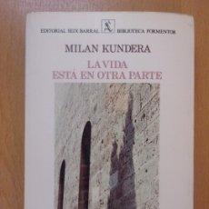 Libros de segunda mano: LA VIDA ESTA EN OTRA PARTE / MILAN KUNDERA / 1ª EDICIÓN 1979. SEIX BARRAL. Lote 178085183