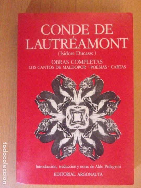 CONDE DE LAUTRÉAMONT. OBRAS COMPLETAS / 1979. ARGONAUTA (Libros de Segunda Mano (posteriores a 1936) - Literatura - Narrativa - Otros)