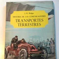 Libros de segunda mano: HISTORIA DE LAS COMUNICACIONES TRANSPORTES TERRESTRES 1966 J K BRIDGES . Lote 178142288