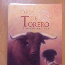 Libros de segunda mano: OJOS DE TORERO Y OTROS RELATOS / SUSANA URIBELARREA-MARIAM URIBELARREA / 1998. OLALLA. Lote 178189980