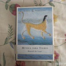 Libros de segunda mano: MÚSICA PARA TIGRES;MANUEL DE LOPE;ESPASA 1999. Lote 178196478