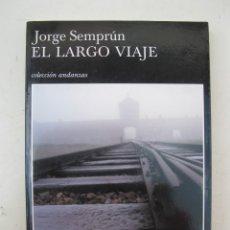 Libros de segunda mano: EL LARGO VIAJE - JORGE SEMPRÚN - COLECCIÓN ANDANZAS - TUSQUETS EDITORES - AÑO 2004.. Lote 178215278