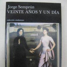Libros de segunda mano: VEINTE AÑOS Y UN DIA - JORGE SEMPRÚN - COLECCIÓN ANDANZAS - TUSQUETS EDITORES - AÑO 2003.. Lote 178215755