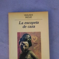 Libros de segunda mano: YASUSHI INOUE. LA ESCOPETA DE CAZA. PANORAMA DE NARRATIVAS ANAGRAMA. 1ª ED 1988. Lote 178223667