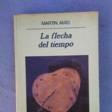 Libros de segunda mano: MARTIN AMIS. LA FLECHA DEL TIEMPO. PANORAMA DE NARRATIVAS ANAGRAMA. 1ª ED 1988. Lote 178223943