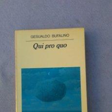 Libros de segunda mano: GESUALDO BUFALINO. QUI PRO QUO . PANORAMA DE NARRATIVAS ANAGRAMA. 1ª ED 1992. Lote 178232182