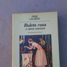 Libros de segunda mano: PERE CALDERS. RULETA RUSA Y OTROS CUENTOS. NARRATIVAS HISPANICAS ANAGRAMA. 2ª ED 1985. Lote 178232537