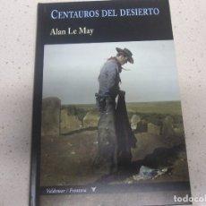 Libros de segunda mano: CENTAUROS DEL DESIERTO ALLAN LE MAY VALDEMAR FRONTERA NUEVO. Lote 178374771