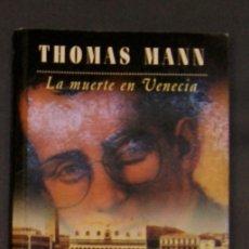 Libros de segunda mano: LA MUERTE EN VENECIA. MARIO Y EL MAGO THOMAS MANN . Lote 178380031