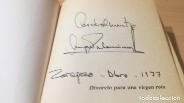 Libros de segunda mano: DIVORCIO PARA UNA VIRGEN ROTA - ANGEL PALOMINO - DEDICATORIA AUTOGGRAFA - primera edicion - Foto 6 - 178396055