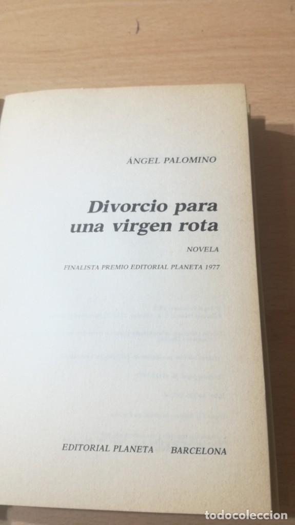 Libros de segunda mano: DIVORCIO PARA UNA VIRGEN ROTA - ANGEL PALOMINO - DEDICATORIA AUTOGGRAFA - primera edicion - Foto 7 - 178396055