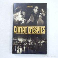 Libros de segunda mano: CIUTAT D'ESPIES - JORDI SOLÉ - COLUMNA - 2012 . Lote 178578946