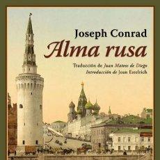 Libros de segunda mano: JOSEPH CONRAD .ALMA RUSA. NUEVO. Lote 178629737