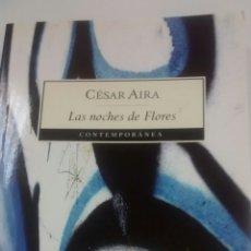 Libros de segunda mano: LAS NOCHES DE FLORES DE CESAR AIRA (DE BOLSILLO, MONDADORI). Lote 178573380
