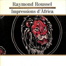 Libros de segunda mano: IMPRESSIONS D'AFRICA - RAYMOND ROUSSEL - EDICIONS 62 - LES MILLORS OBRES DE LA LITERATURA UNIVERSAL.. Lote 178704340