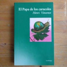 Libros de segunda mano: EL PAPA DE LOS CARACOLES. VINCENOT, HENRY PUBLICADO POR LUCIÉRNAGA (1992) 308PP. Lote 178774406